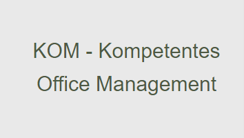 KOM Kompetentes Office Management